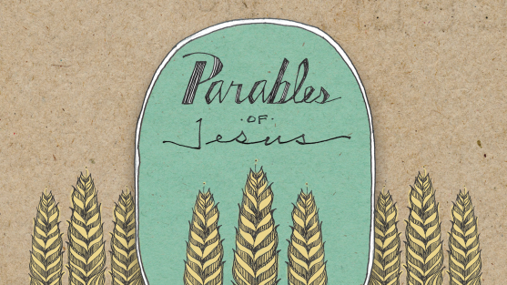 Week 10:  The Parables of Jesus