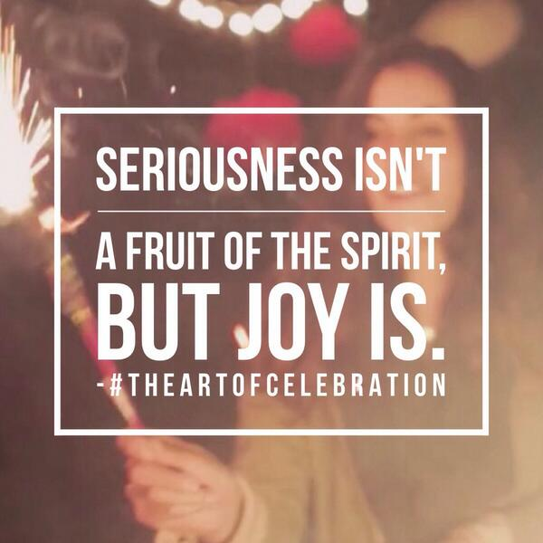 seriousness-isnt-a-fruit-of-the-spirit
