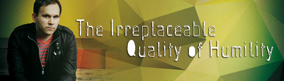 Matt Redman:  The Irreplaceable Quality ofHumility