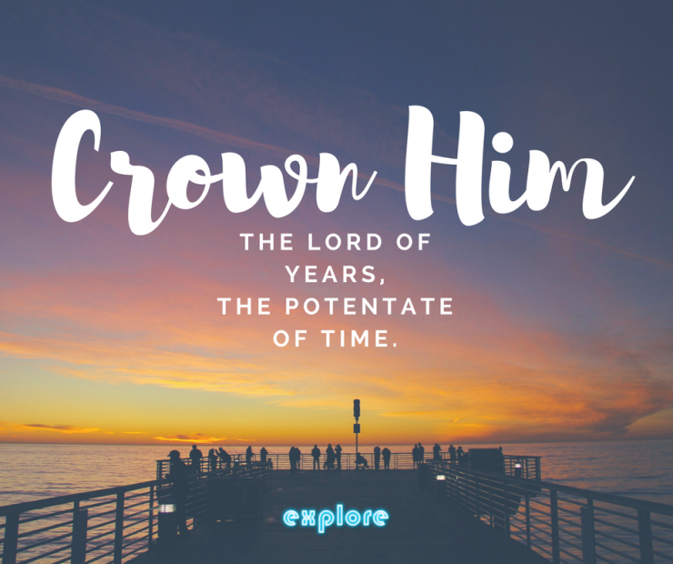 Crown Him the Lord of years, The Potentate of time..png