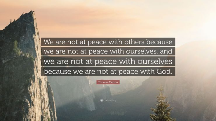 4724937-thomas-merton-quote-we-are-not-at-peace-with-others-because-we-are