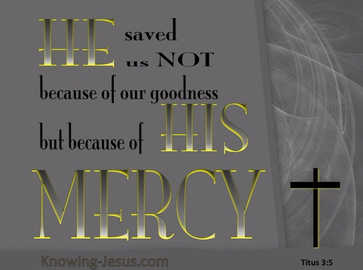 titus203-520he20saved20us20by20his20mercy-gray.jpg