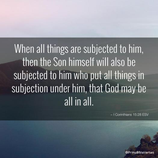 when-all-things-are-subjected-to-him-then-the-son-himself-will-also-be-subj-esv
