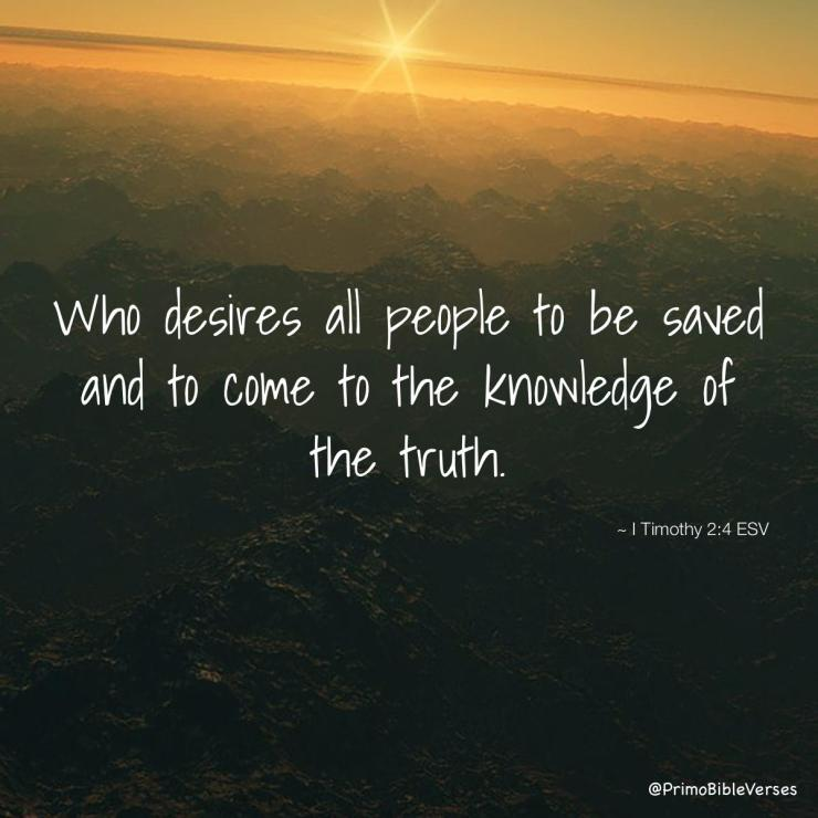 who-desires-all-people-to-be-saved-and-to-come-to-the-knowledge-of-the-trut-esv1667